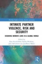 Intimate partner violence, risk and security: securing women's lives in a global world.