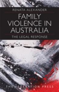 Family violence in Australia: the legal response