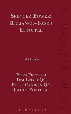 Spencer Bower : reliance-based estoppel : the law of reliance-based estoppel cover