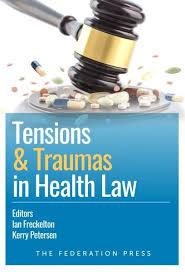 Tensions and traumas in health law