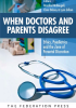 When doctors and parents disagree : ethics, paediatrics and the zone of parental discretion cover